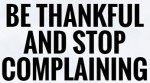 be-thankful-stop-complaining