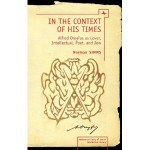 In the Context of His Times Alfred Dreyfus as Lover, Intellectual, Poet, and Jew